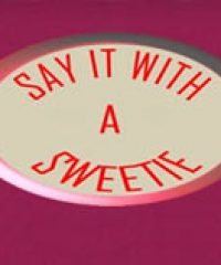 Say It With A Sweetie Limited
